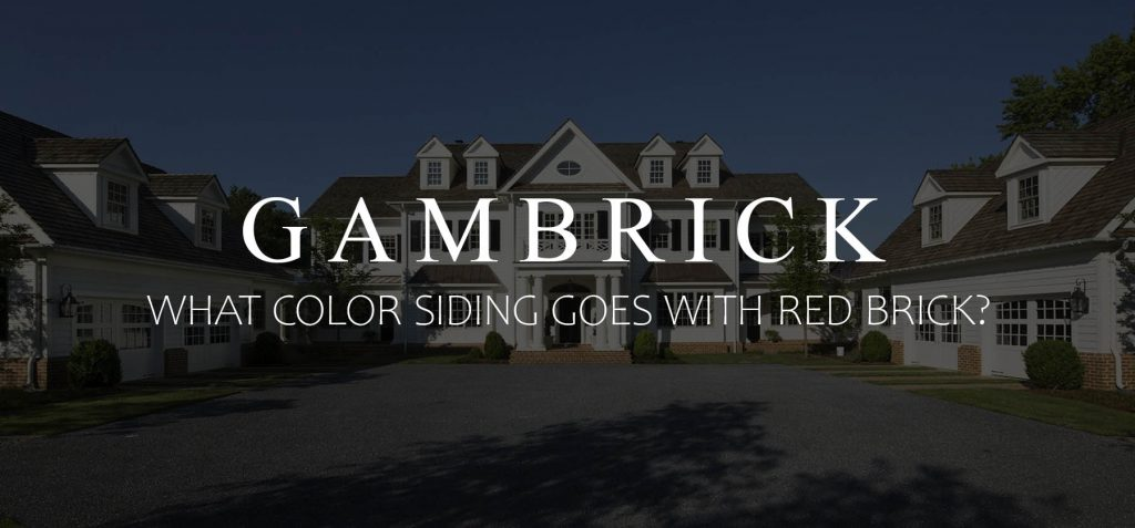 what color siding goes with red brick white siding and red brick Gambrick custom home builder NJ