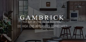 Do High End Appliances Depreciate banner pic 1