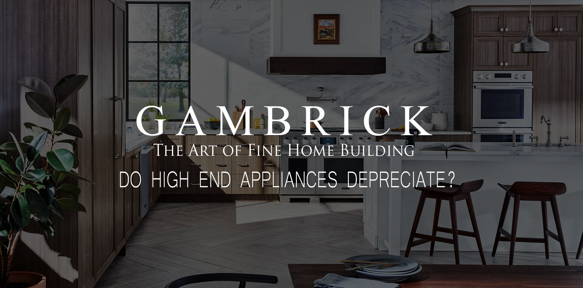 Do High End Appliances Depreciate banner pic | Gambrick