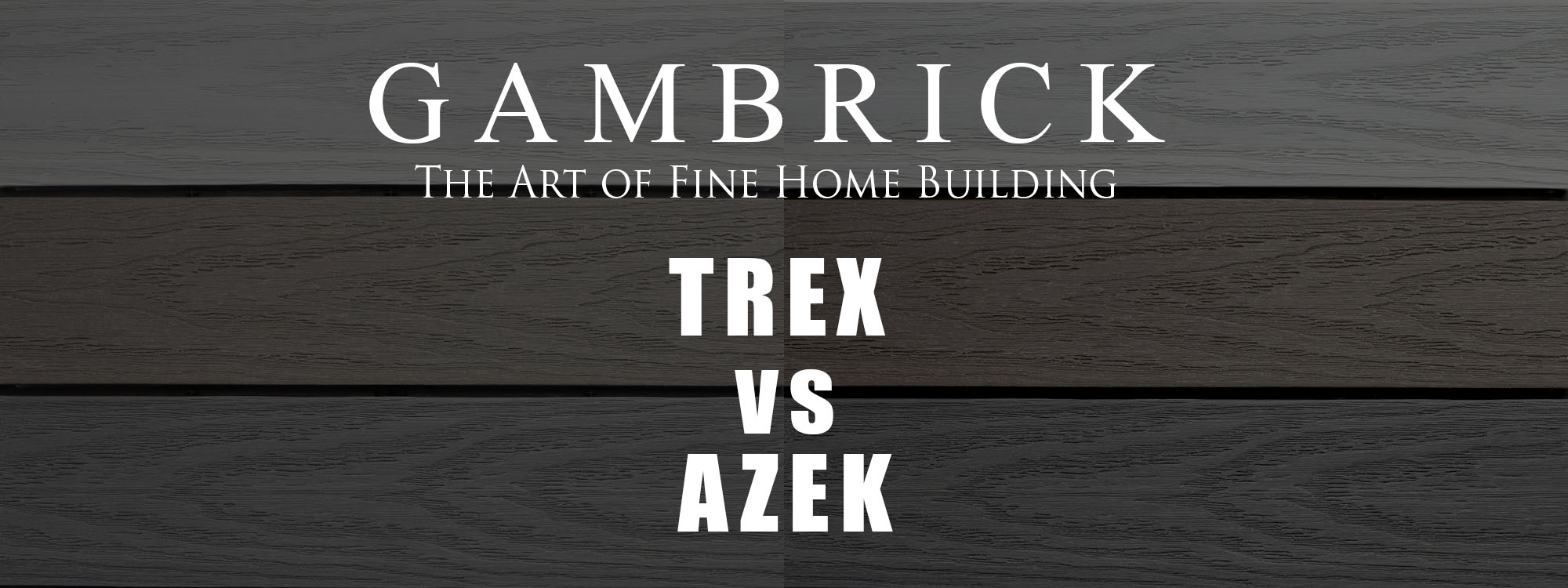 Trex vs Azek decking comparison banner pic | Gambrick
