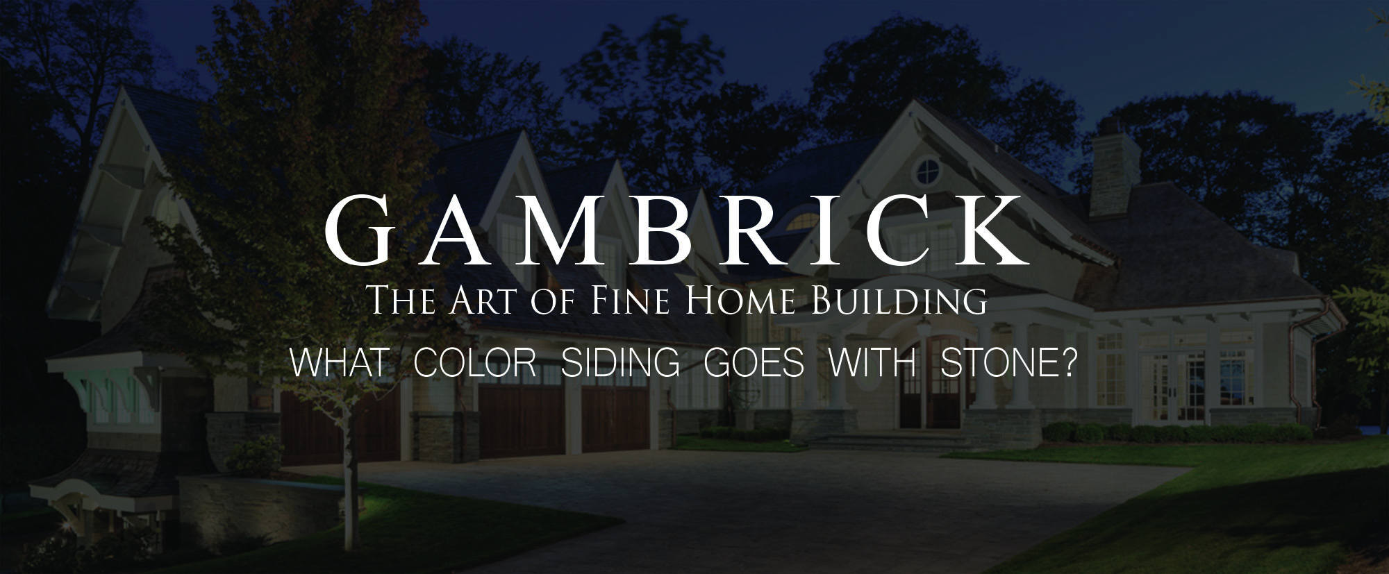 what color siding goes with stone banner | Gambrick