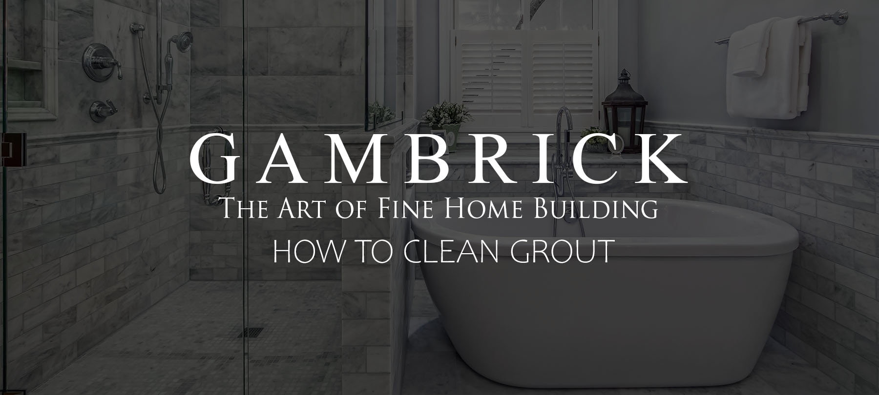how to clean grout banner picture | Gambrick