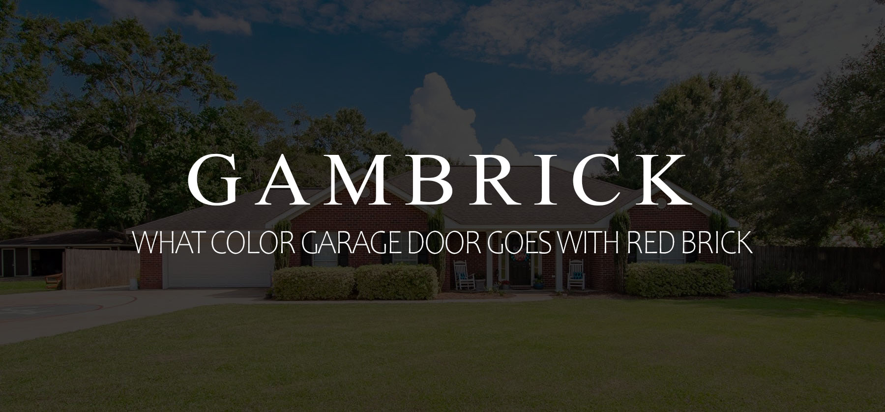 What color garage door goes with red brick banner picture 1