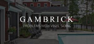 problems with vinyl siding banner pic | Gambrick