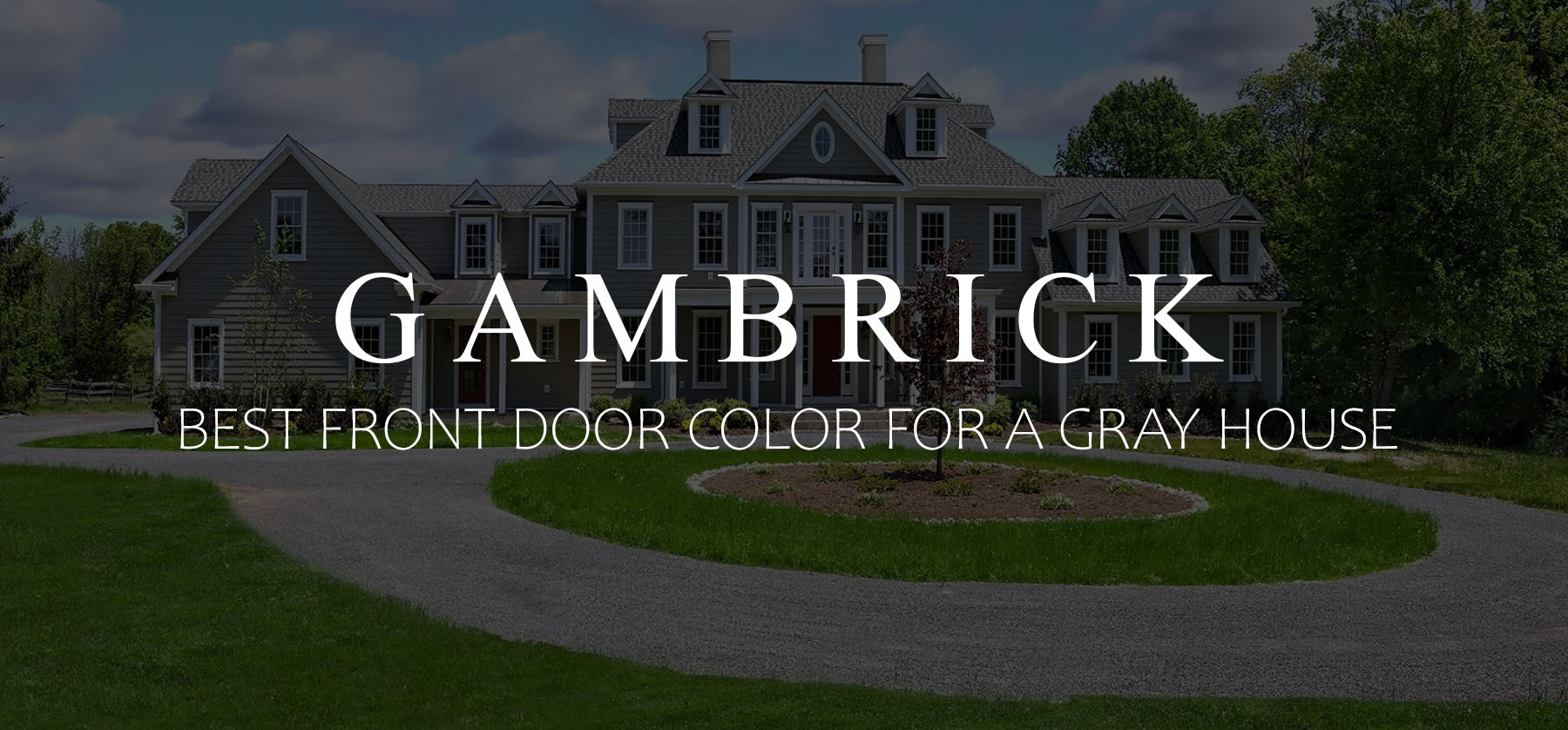 Best Front Door Color For A Gray House