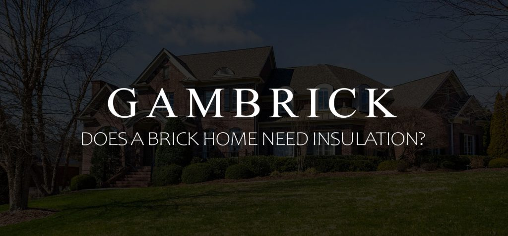 does a brick home need insulation banner pic