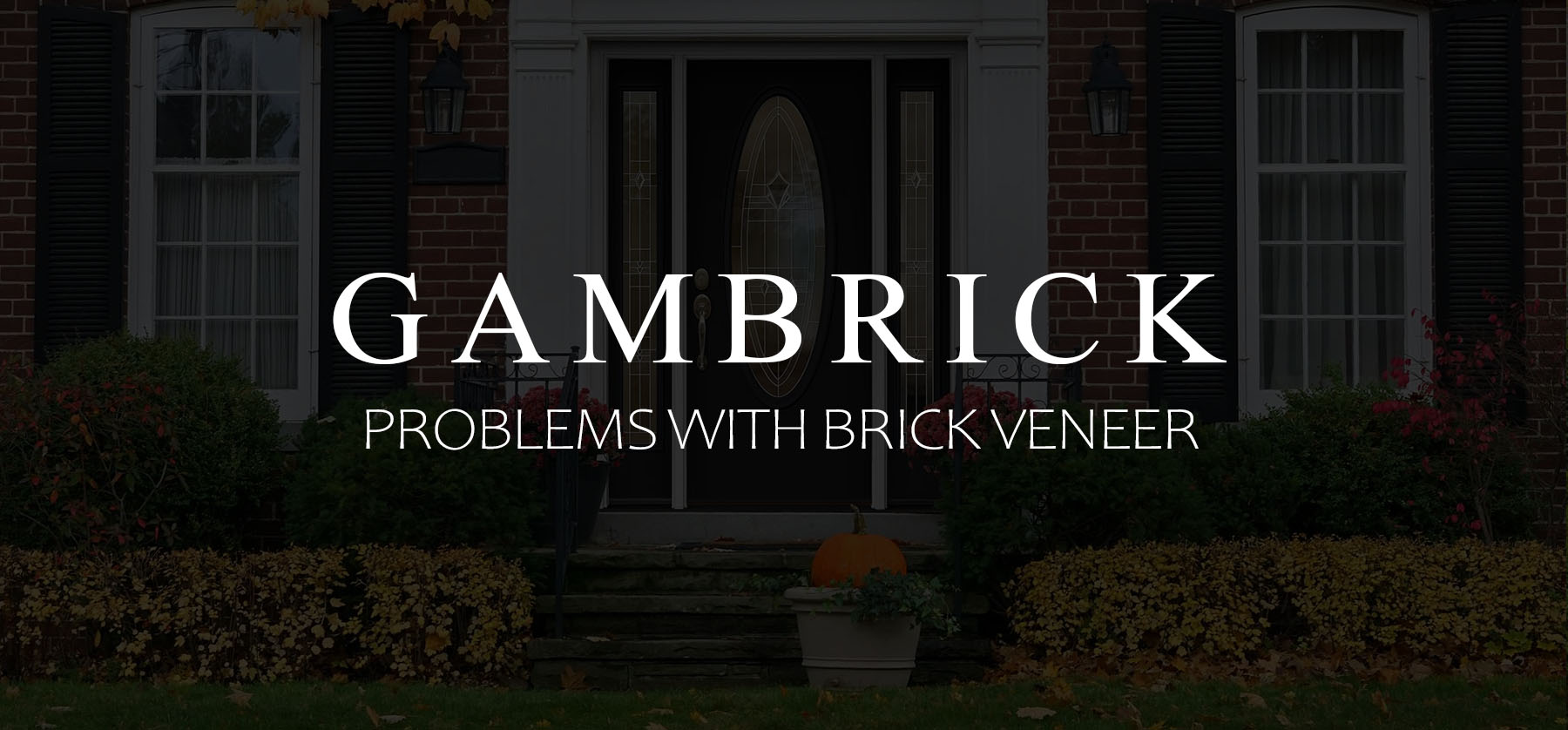 problems with brick veneer banner pic