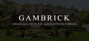 what color roof goes with red brick banner pic