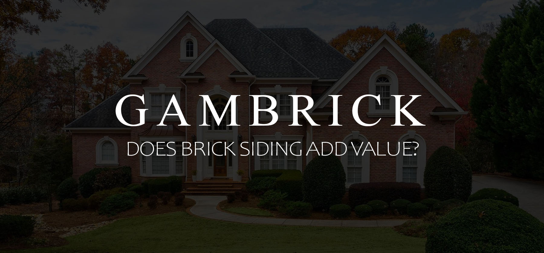 does brick siding add value banner pic