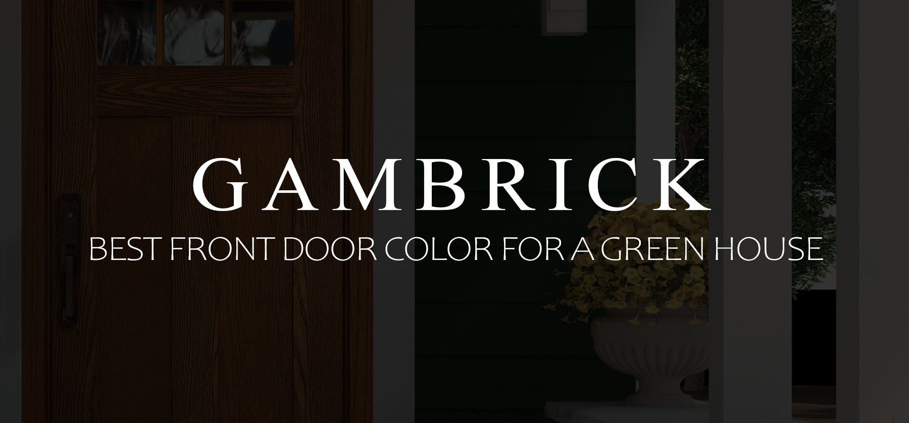 Best front door color for a green house banner 1