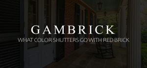 What color shutters go with red brick