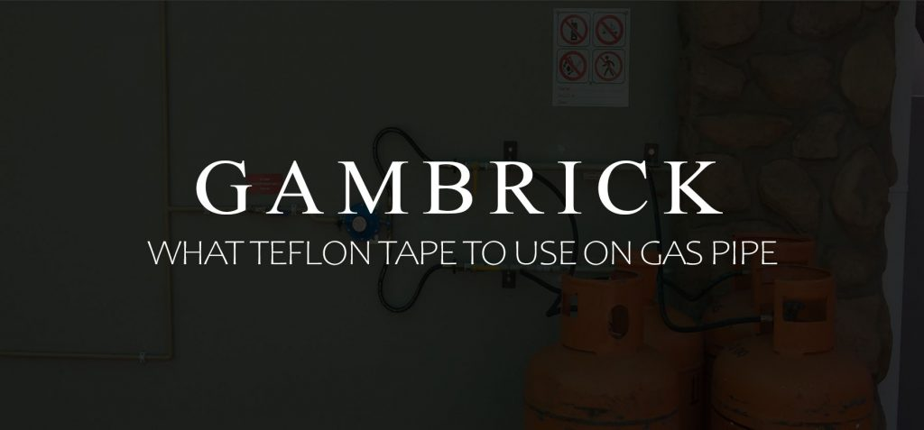 What Teflon Tape To Use On Gas Pipe banner 1