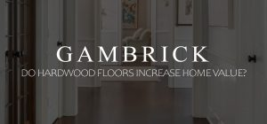 Do hardwood Floors Increase Home Value Banner