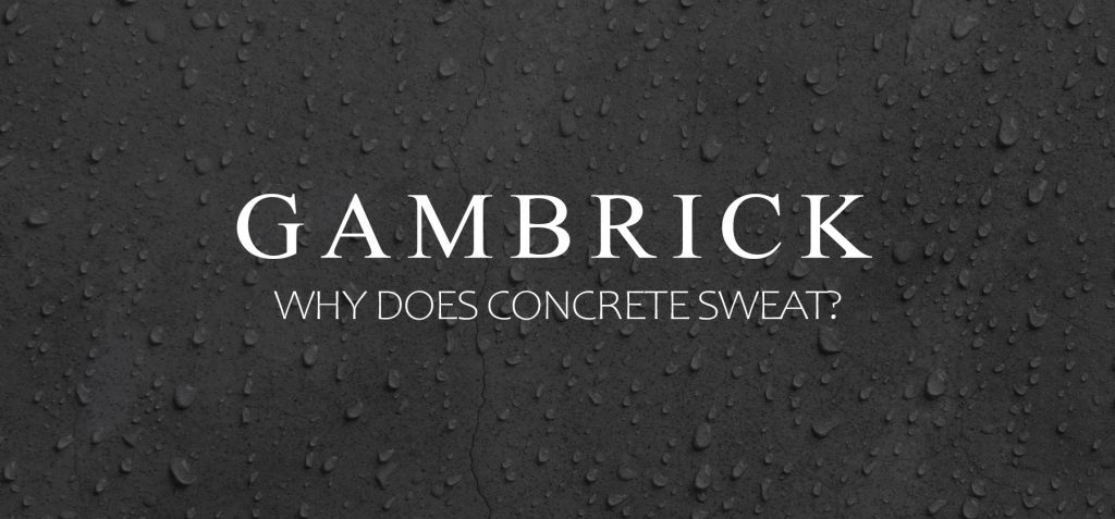 why does concrete sweat?