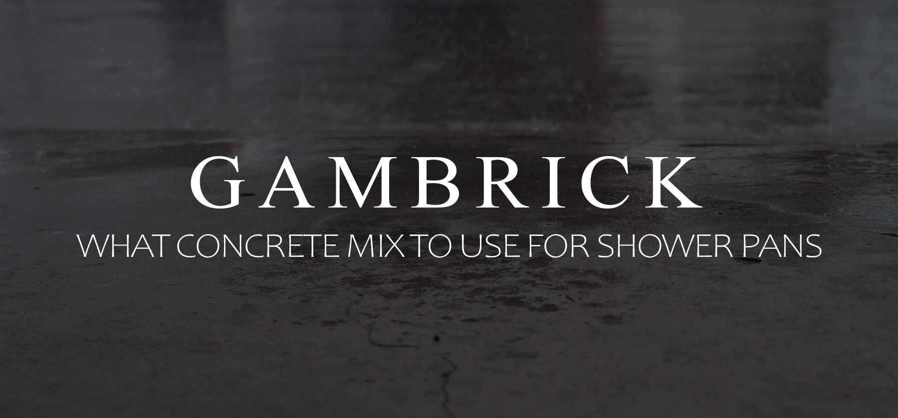 what concrete mix to use for shower pans banner pic