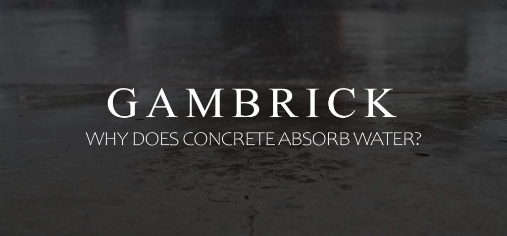why does concrete absorb water