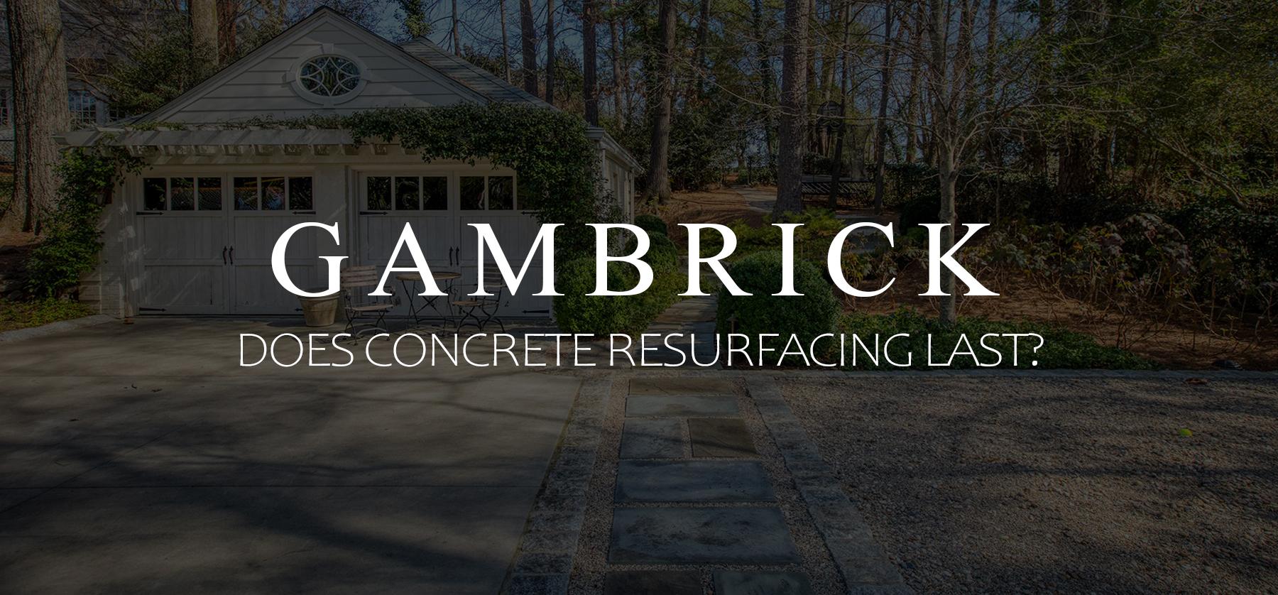 does concrete resurfacing last banner 1