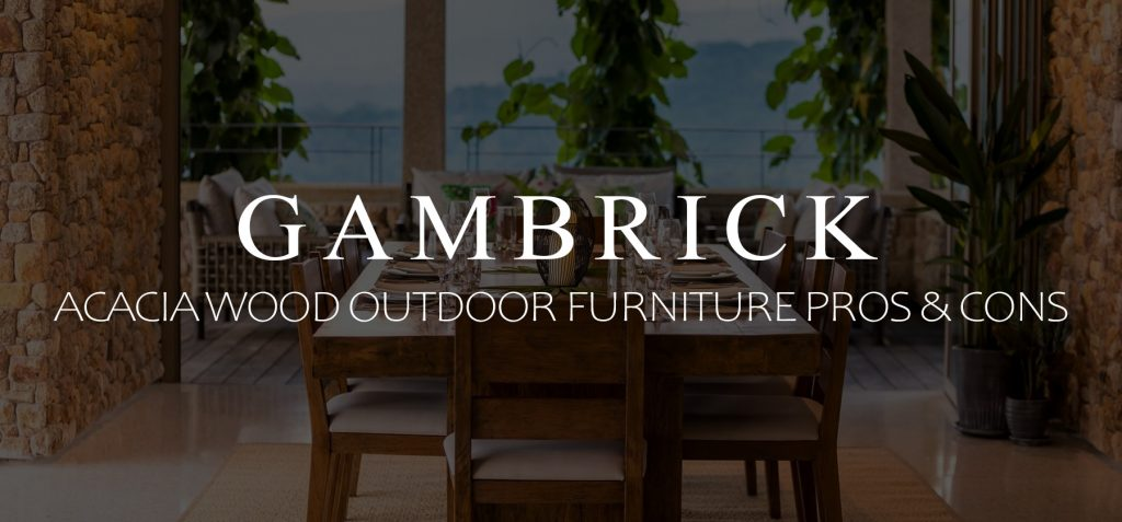 Acacia Wood Outdoor Furniture Pros and Cons