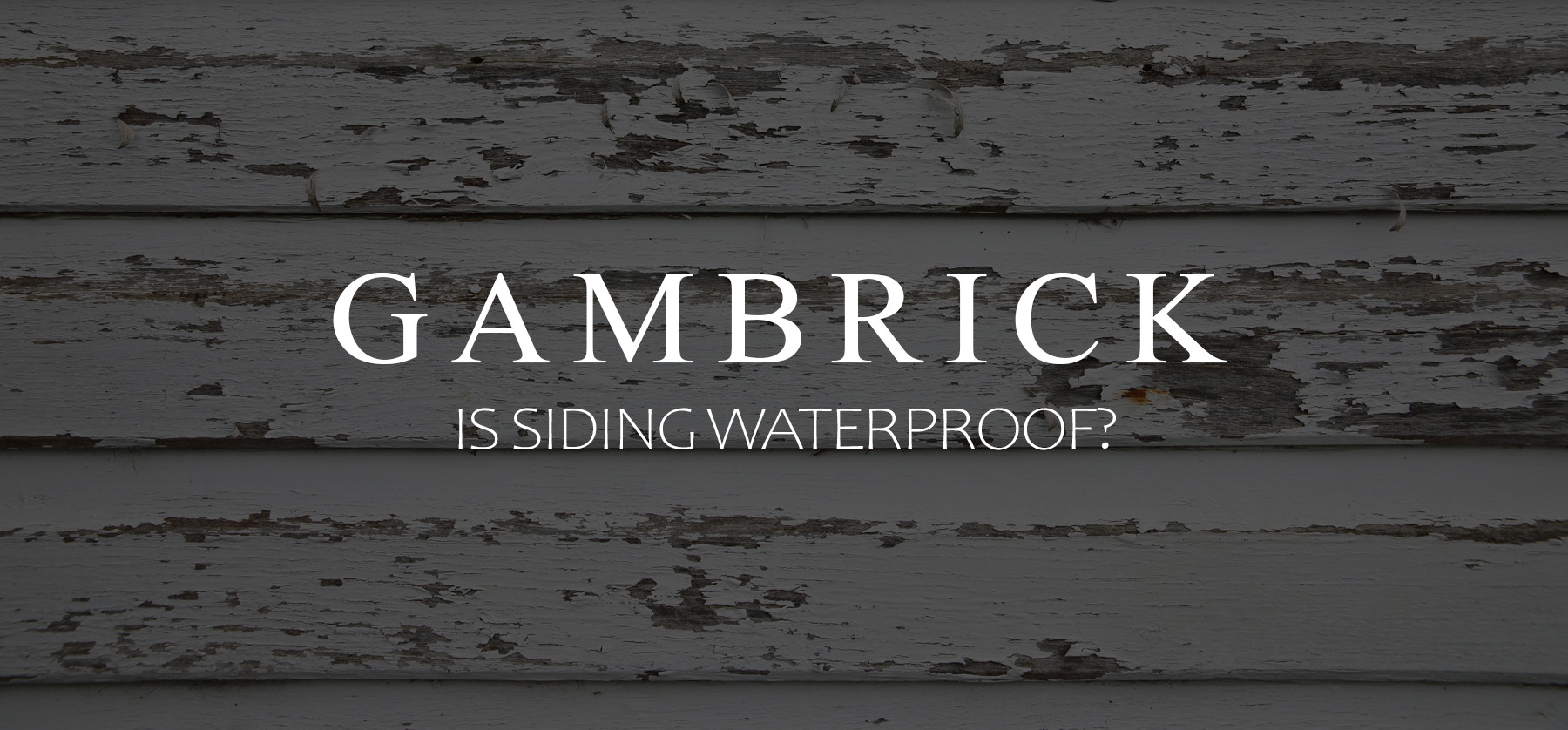 is siding waterproof banner pic