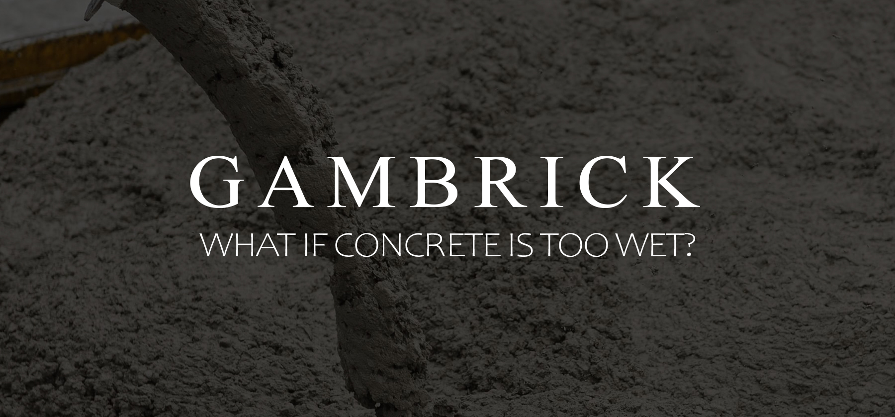 what if concrete is too wet banner pic
