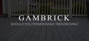 should you power wash Trex decking banner pic